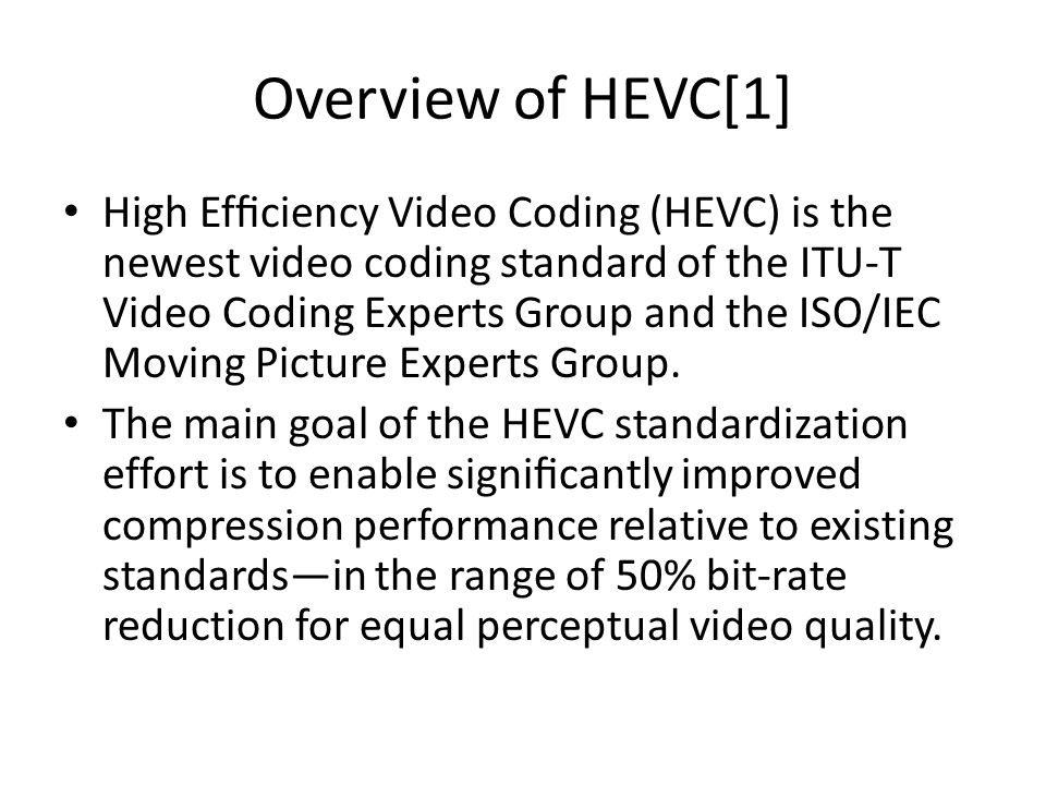 Overview of HEVC[1]